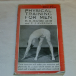 Physical Training for Men H.Fulford Bush  Wartime reprint paperback